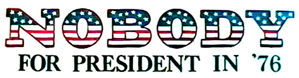 Nobody for President In '76 Bumper Snicker