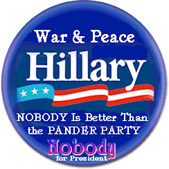 War & Peace Hillary, NOBODY Is Better Than the PANDER PARTY - Nobody for President