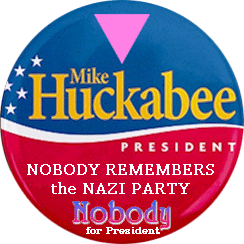 Pink Triangle Huckabee - NOBODY REMEMBERS the NAZI PARTY - Nobody for President
